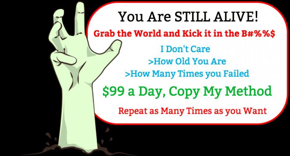 You Are Still Alive! $99 daily secret, Just Copy My Method On Make Money 2018