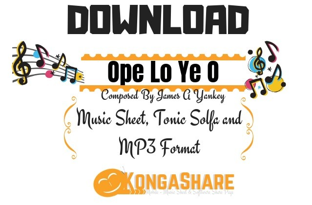 Download Ope Lo Ye O Sheet Music by James A     - Kongashare