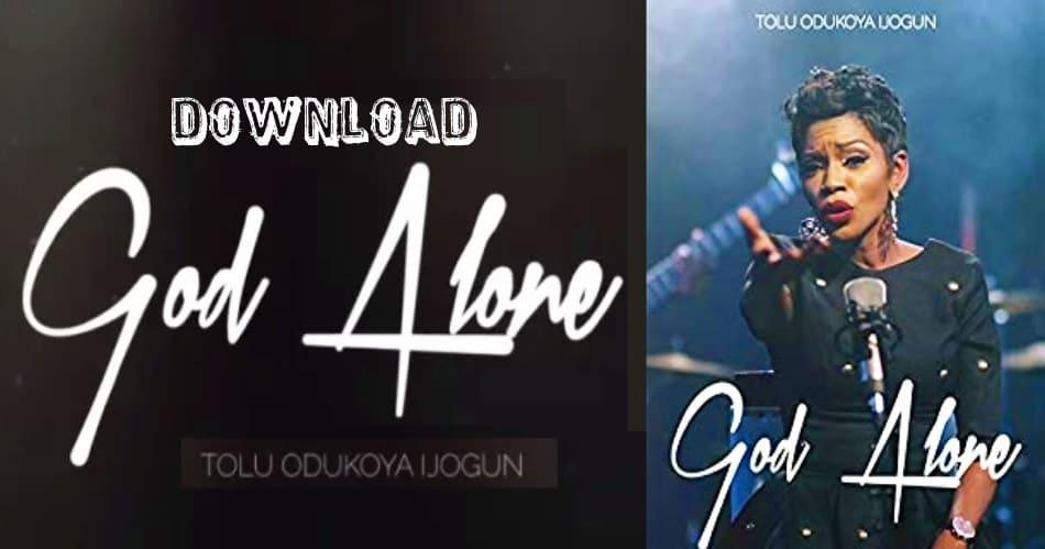 Download God Alone by Tolu Odukoya-Ijogun in MP3_kongashare (2)-min