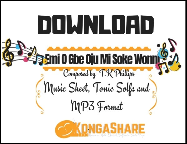 Emi O Gbe Oju Mi Soke Wonni sheet music By T.K Phillips in..
