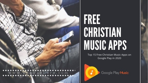 Top 15 Free Christian Music Apps on Google Play in 2020