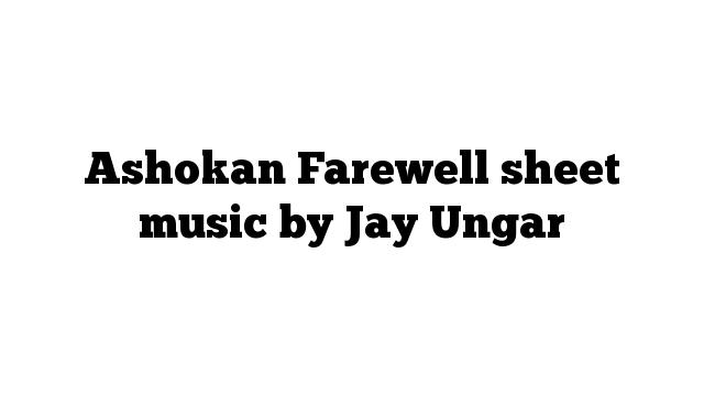 Ashokan Farewell sheet music by Jay Ungar