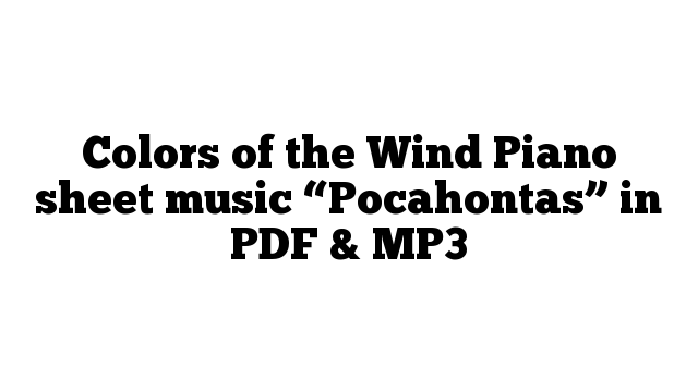 """Colors of the Wind Piano sheet music """"Pocahontas"""" in PDF & MP3"""