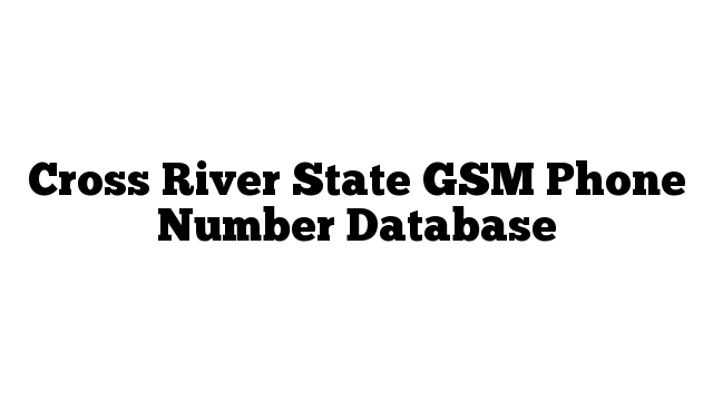 Cross River State GSM Phone Number Database