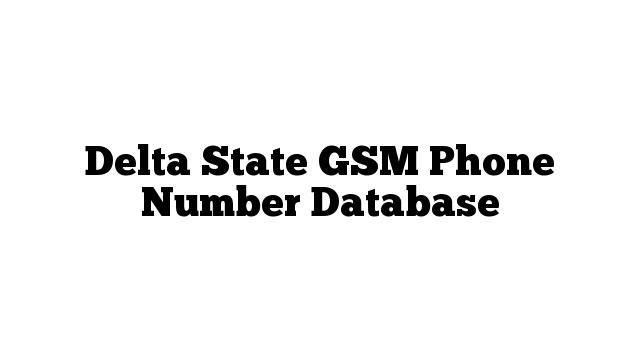 Delta State GSM Phone Number Database