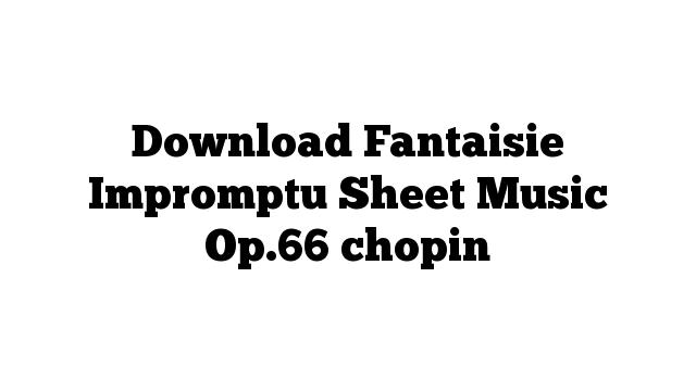 Download Fantaisie Impromptu Sheet Music Op.66 chopin