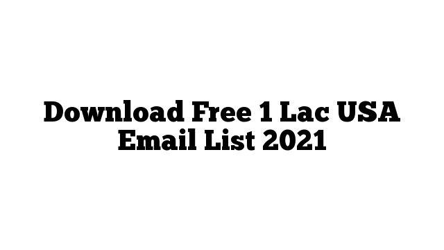 Download Free 1 Lac  USA Email List 2021