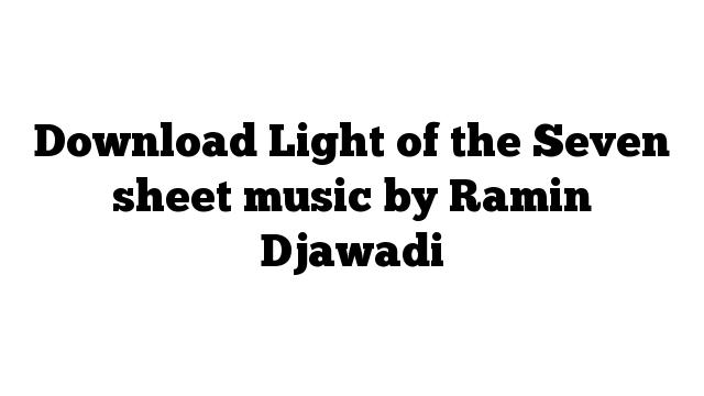 Download Light of the Seven sheet music by Ramin Djawadi