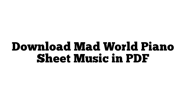 Download Mad World Piano Sheet Music in PDF