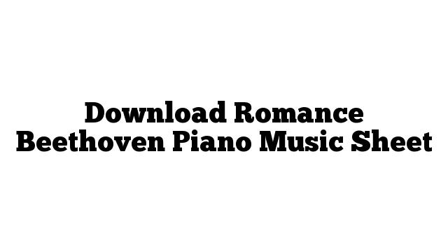 Download Romance Beethoven Piano Music Sheet