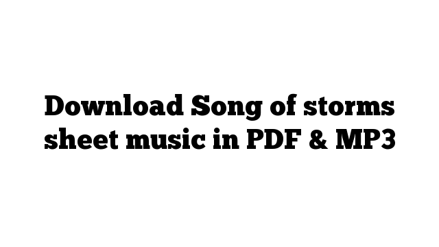 Download Song of storms sheet music in PDF & MP3