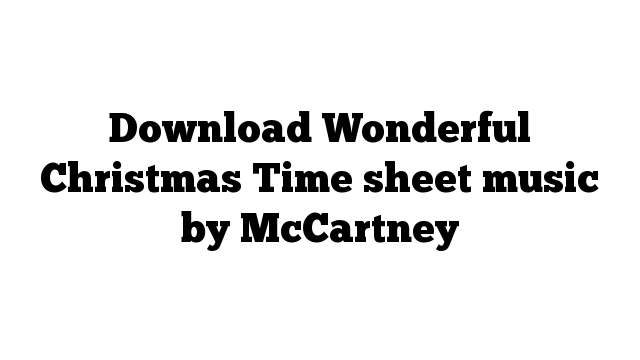 Download Wonderful Christmas Time sheet music by McCartney