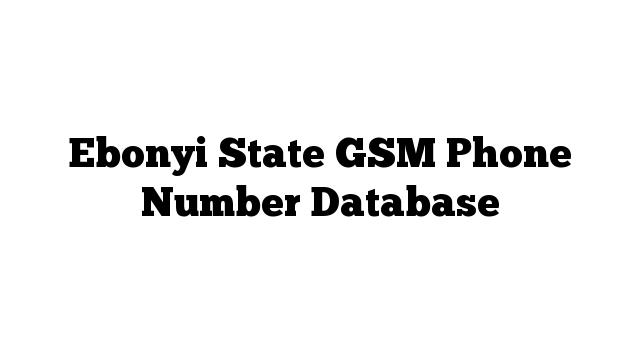 Ebonyi State GSM Phone Number Database