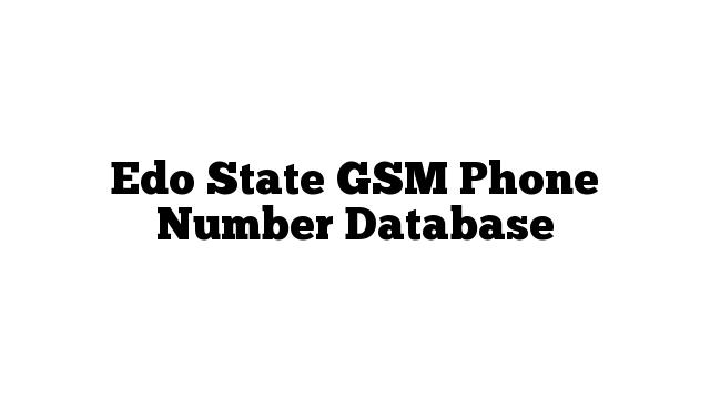 Edo State GSM Phone Number Database