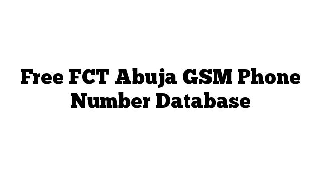 Free FCT Abuja GSM Phone Number Database