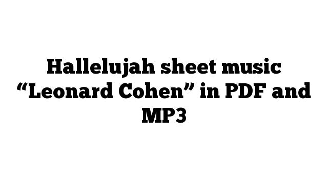 "Hallelujah sheet music ""Leonard Cohen"" in PDF and MP3"