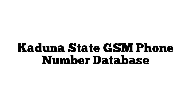 Kaduna State GSM Phone Number Database