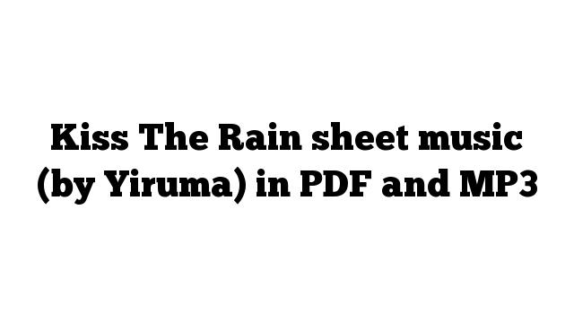 Kiss The Rain sheet music (by Yiruma) in PDF and MP3