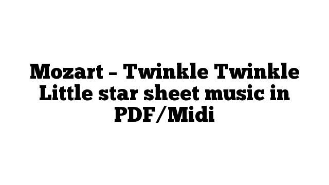 Mozart – Twinkle Twinkle Little star sheet music in PDF/Midi