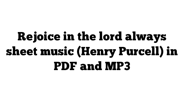 Rejoice in the lord always sheet music (Henry Purcell) in PDF and MP3