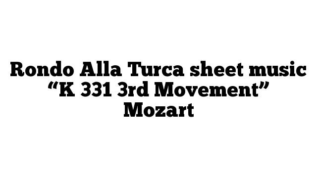 "Rondo Alla Turca sheet music ""K 331 3rd Movement"" Mozart"