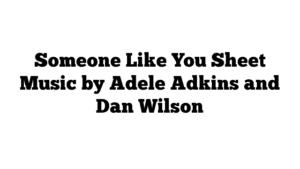 Someone Like You Sheet Music by Adele Adkins and Dan Wilson