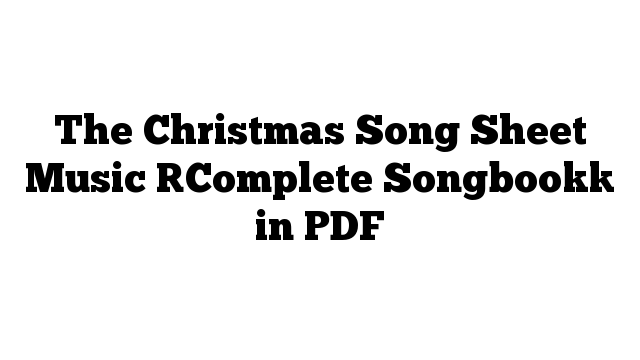 The Christmas Song Sheet Music [Complete Songbook] in PDF