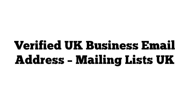 Verified UK Business Email Address – Mailing Lists UK
